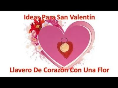Ideas Para San Valentin, Corazon con una flor, llavero