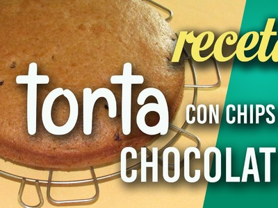 Torta Facil Integral con Chips de Chocolate! - Receta