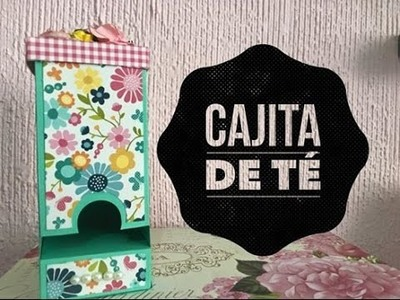 TUTORIAL Cajita de Té.Tea Box