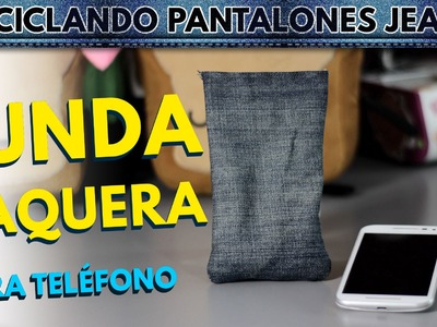 Manualidades con reciclaje: reciclar jeans. Parte II: Fundas para celular ♥
