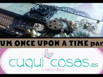 SCRAPBOOKING EN ESPAÑOL  ALBUM ONCE UPON A TIME (PARTE 2)