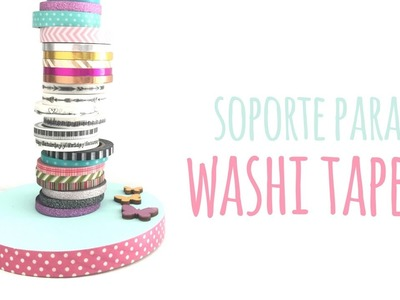 Soporte para Washi Tapes - TUTORIAL DIY