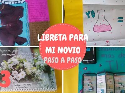 "Libreta para mi novio ""paso a paso"" (parte 3).Gio Yeah"