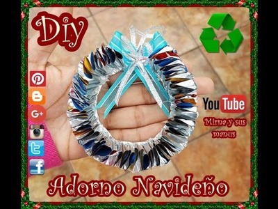 Diy. Como hacer un adorno Navideño Reciclando Mirna y sus manus Diy. How to make Christmas ornaments