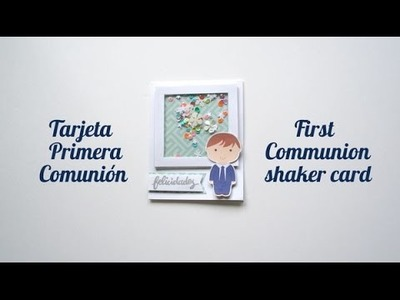 Tarjeta Primera Comunión - First Communion shaker card