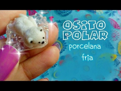 Tutorial Osito Polar✨ PORCELANA FRIA