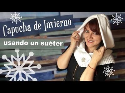 Capucha de Inviernos hecha con un Suéter :: Chuladas Creativas