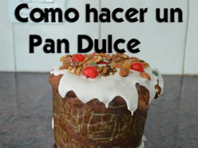ESPECIAL DE NAVIDAD: Como hacer un Pan Dulce