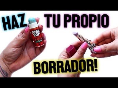 HAZ TU PROPIO BORRADOR! ♡ | Andreína González
