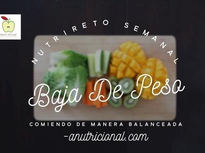 NUTRIRETO SEMANAL: BAJA DE PESO COMIENDO DE MANERA BALANCEADA. ANUTRICIONAL TV
