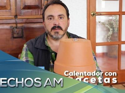 Hechos a mano con Ignacio Núñez - ¿Cómo hacer un calentador con macetas?