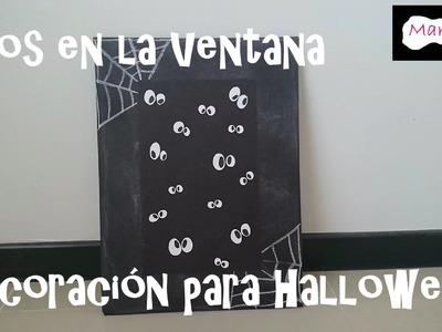 Ojos en la ventana - Decoración para Halloween