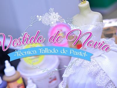 """Vestido de Novia """"Técnica tallado de pastel"""""""
