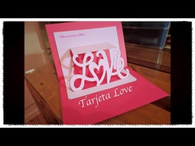 Kirigami, Tarjeta Love para Regalo de San Valentin. Pop Up.