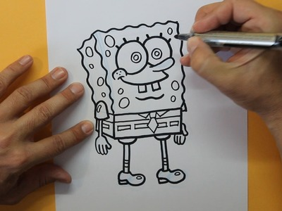 Cómo dibujar a Bob Esponja - How to draw SpongeBob SquarePants