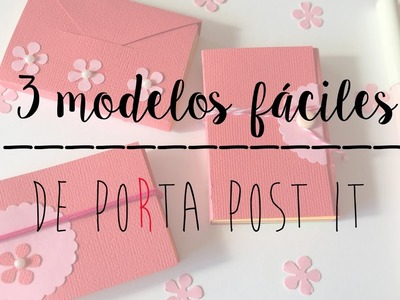 3 IDEAS SUPER FÁCILES DE PORTA POST IT