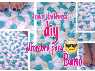 DIY TAPETE PARA EL BAÑO. TOWEL BATHMAT.