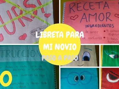 "Libreta para mi novio ""paso a paso"" (parte 10).Gio Yeah"