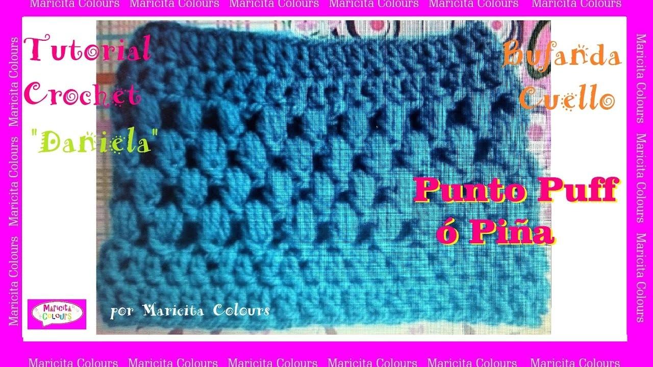 """Bufanda cuello con Punto Puff a Crochet """"Daniela"""" por Maricita Colours"""