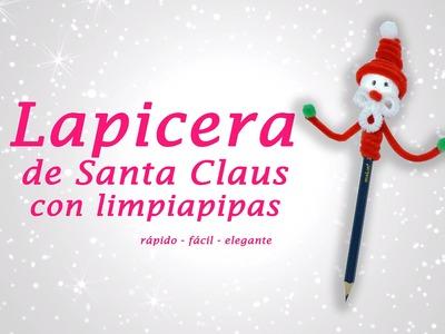 LAPICERA DE SANTA CLAUS CON LIMPIAPIPAS » Manualidades Navideñas