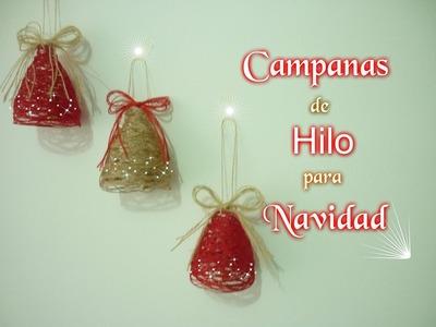 Manualidades para Navidad:CAMPANA de HILO para NAVIDAD DIY ♥ Sor Amparo Arredondo R.