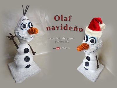 Olaf navideño, reciclaje de papel periódico - Olaf Christmas, recycling of newsprint