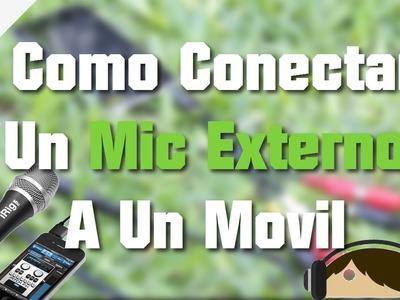 Como Conectar Un Microfono Externo a Cualquier Movil o Tablet | DIY menos de 10 u$d | TecnoDroid