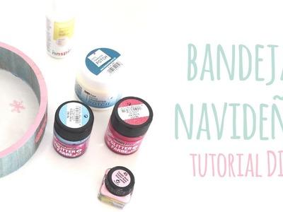 Bandeja Navideña - TUTORIAL DIY