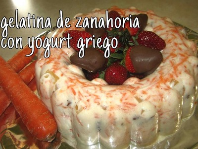 GELATINA DE ZANAHORIA CON YOGURT GRIEGO - POSTRES. Recetas de Aleliamada.