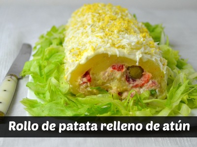 Rollo de patata relleno de atún. receta