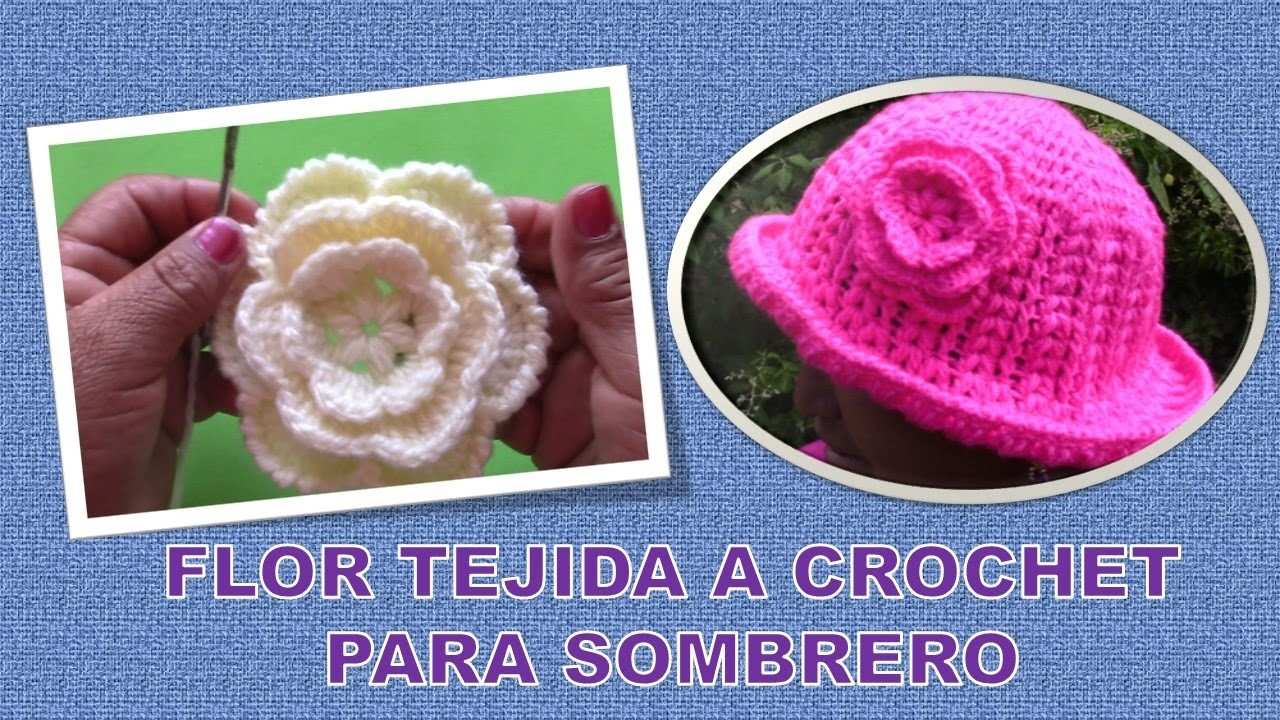 Flor Tejida A Crochet Paso A Paso Para Sombrero Facil De Hacer