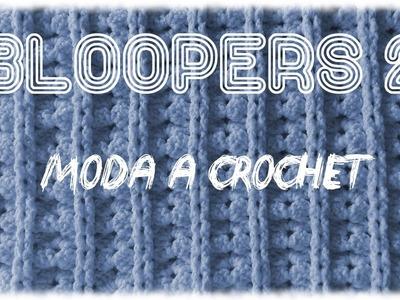Bloopers N° 2 de Moda a Crochet
