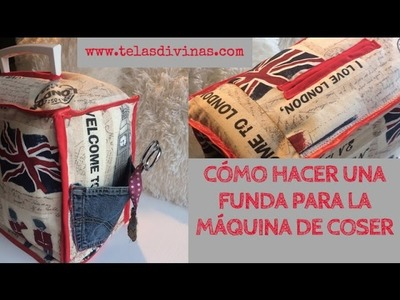 CÓMO HACER UNA FUNDA PARA LA MÁQUINA DE COSER, 2017