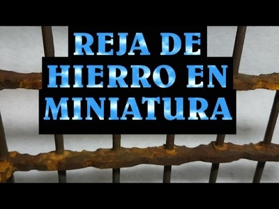 Reja de hierro miniatura para el belen - GRATING OF IRON IN MINIATURE