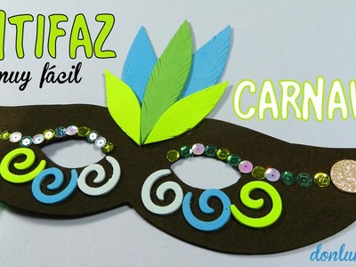 Cómo hacer un antifaz. How to make a carnival mask
