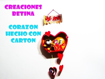 Como hacer Un Corazón Con Cartón - CREACIONES BETINA 2016 - How Make a Heart with Paperboard ?
