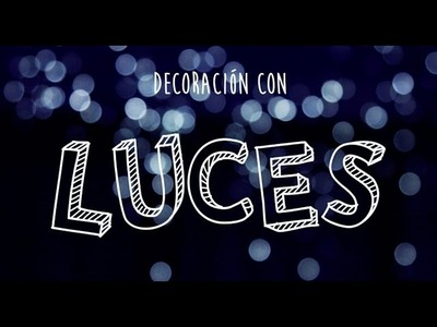 DECORA CON LUCES (D.I.Y)