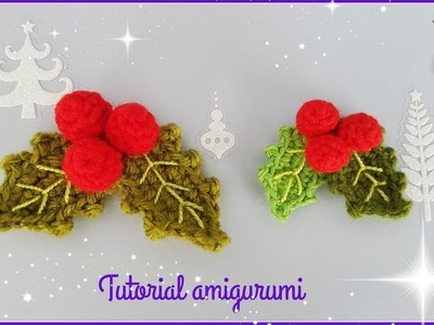 Tutorial amigurumi - Acebo. Holly
