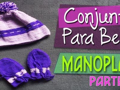 Conjunto Para Bebe - Manoplas parte 2 Paso a Paso