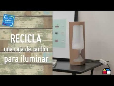Recicla una caja de cartón para iluminar