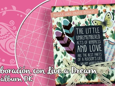 Mini álbum Scrapbook con papeles de Scrap Collection ¡Live a dream me reta! y Haul