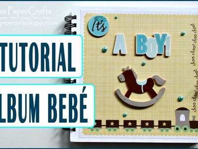 Tutorial Album para Bebé con Solapas sencillo | DIY SCRAPBOOK | Scrapbooking | Luisa PaperCrafts