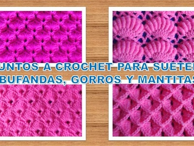 4 Puntos tejidos a crochet paso a paso para suéteres, bufandas, gorros y mantitas para bebe