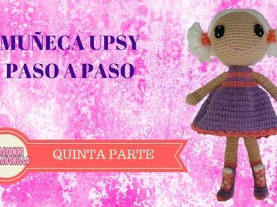 MUÑECA AMIGURUMI UPSY PASO A PASO (QUINTA  PARTE)
