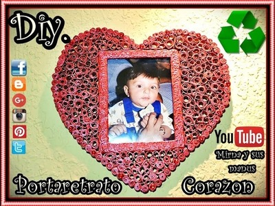 Diy. Portaretrato Corazon Mirna y sus manus. Diy. Heart Photo Frame