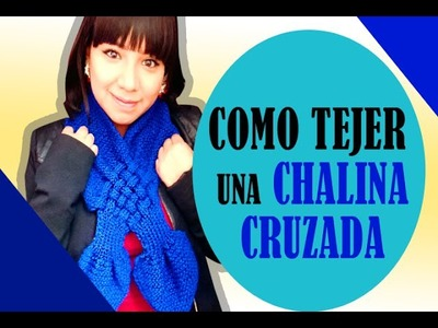 COMO TEJER UNA CHALINA CRUZADA PARA JOVENCITAS. AS A CRUSADE SCARF KNITTING FOR GIRLS  | Canela♥