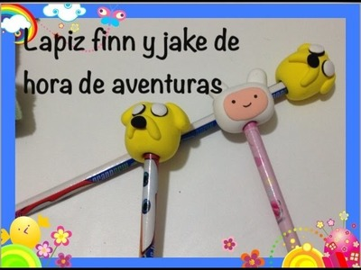 Tutorial Lapiz finn y jake hora de aventuras, fimo iclay.pencil adventure time