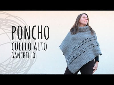Tutorial Poncho Cuello Alto Crochet | Ganchillo