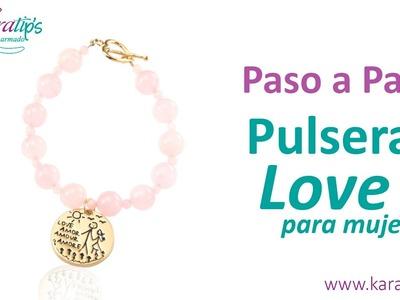 DIY Intermedio - Pulsera LOVE para Mujer - Karatips