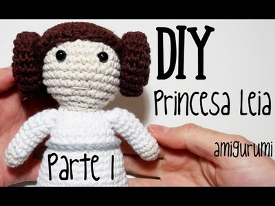 DIY Princesa Leia Parte 1 Star Wars amigurumi crochet.ganchillo (tutorial)